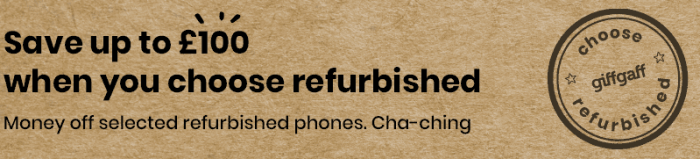 Go refurb with giffgaff. Save up to £100